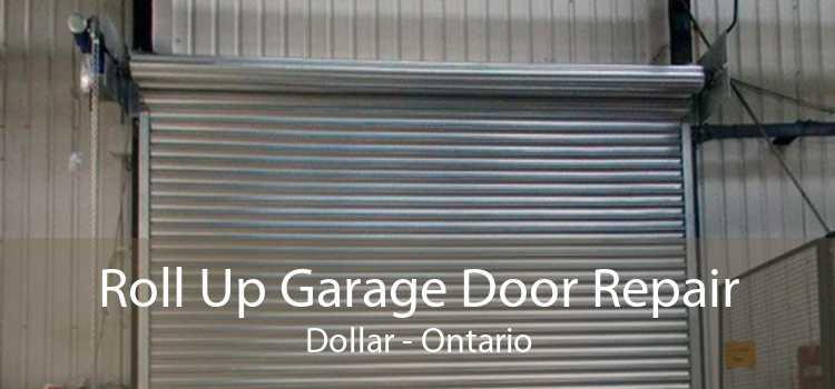 Roll Up Garage Door Repair Dollar - Ontario