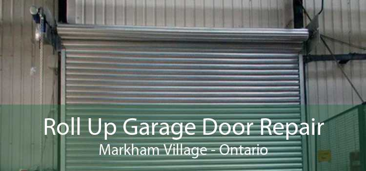 Roll Up Garage Door Repair Markham Village - Ontario