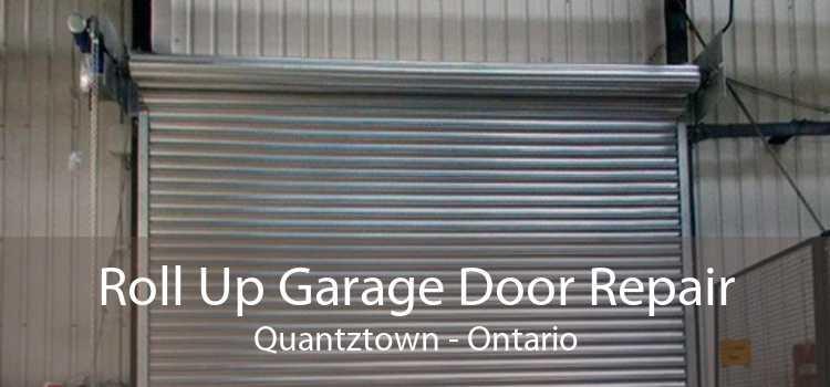 Roll Up Garage Door Repair Quantztown - Ontario