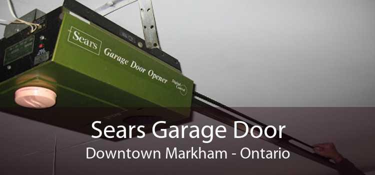 Sears Garage Door Downtown Markham - Ontario