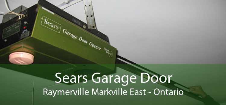 Sears Garage Door Raymerville Markville East - Ontario