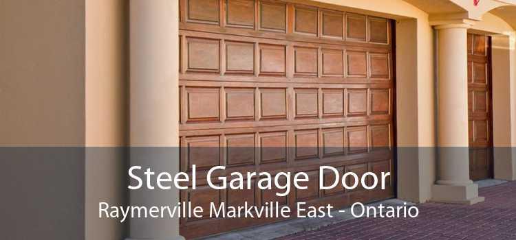 Steel Garage Door Raymerville Markville East - Ontario